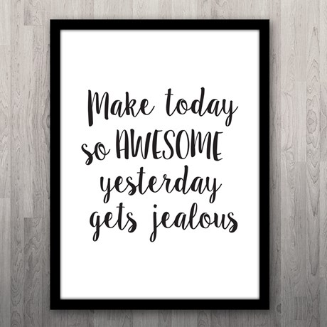 Poster – Make today so awesome