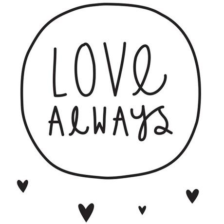 Väggdekor - Wall sticker med citat, Love Always